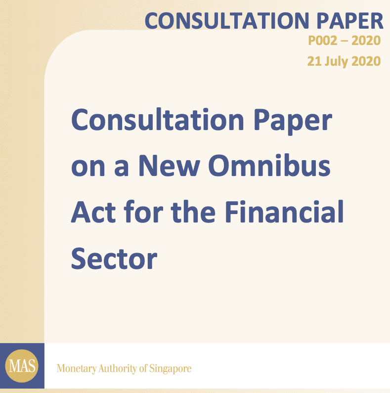 Monetary Authority of Singapore- Consultation Paper on a New Omnibus Act for the Financial Sector